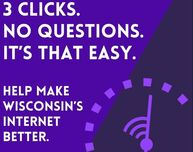Help make Wisconsin's internet better.